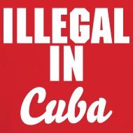 Illegal in Cuba tshirt