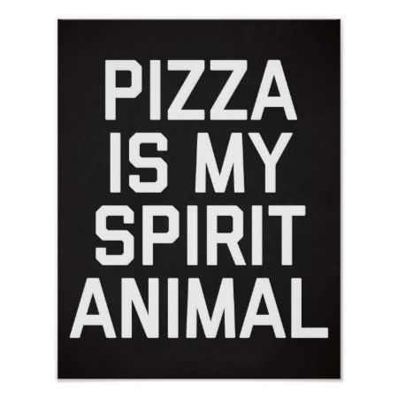Pizza Spirit Animal Funny Quote Poster - click/tap to personalize and buy
