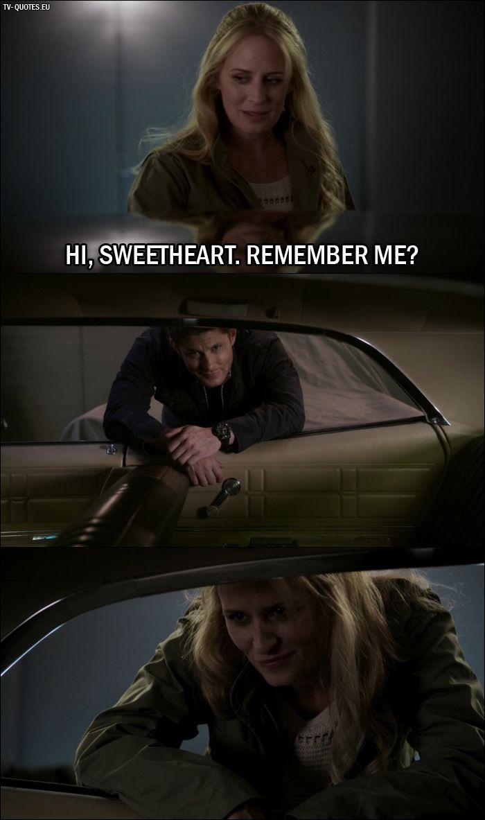 Quote from Supernatural 12x01 Mary Winchester (to Baby): Hi, sweetheart. Remember me?