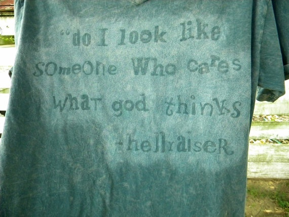 Pinhead Hellraiser Quote Upcycled  Faded Blue Mens by KillWalmart, $15.00: Pinhead Hellrais, Hellrais Quotes, Hellrai Quotes, Quotes Upcycled
