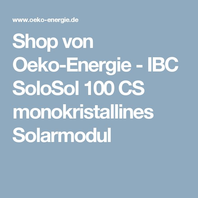 Shop von Oeko-Energie-IBC SoloSol 100 CS monokristallines Solarmodul
