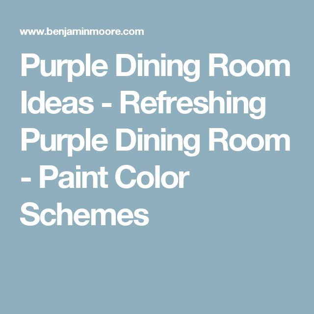 Purple Dining Room Ideas - Refreshing Purple Dining Room - Paint Color Schemes