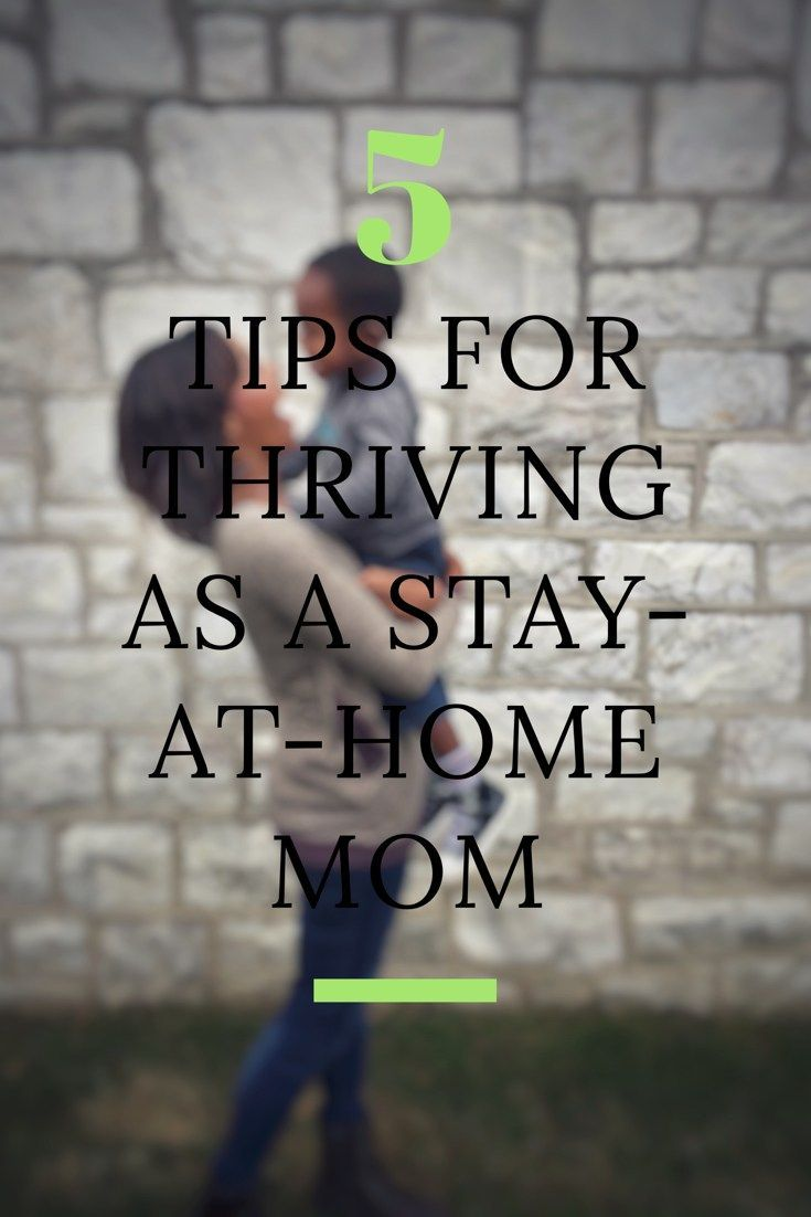 Here are 5 tips I've learned for thriving as stay at home mom! Some stay at home moms can struggle with depression if they do not find a routine and schedule that will help them thrive. Here is some tips and motivation for every stay at home home. For more posts on motherhood, check out www.onlygirl4boyz.com #stayathomemom #sahm #parenting #motherhood