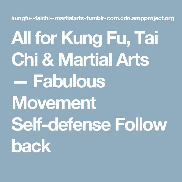 All for Kung Fu, Tai Chi & Martial Arts — Fabulous Movement Self-defense Follow back