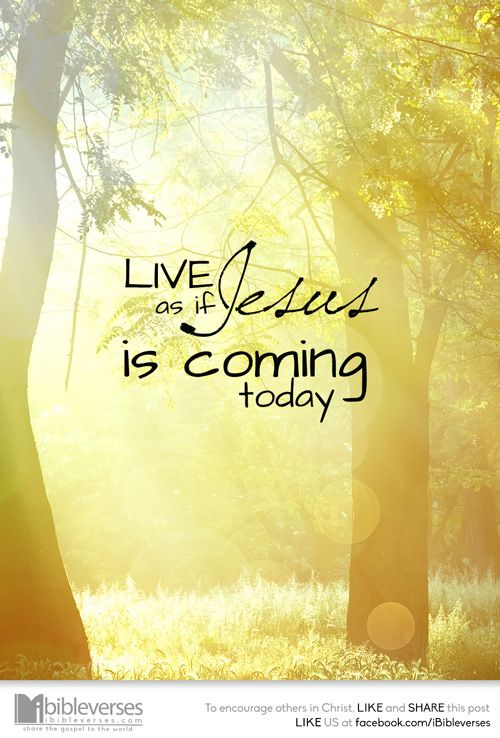 He which testifieth these things saith, Surely I come quickly. Amen. Even so, come, Lord Jesus. ~ Revelation 22:20
