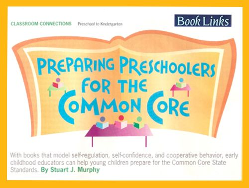 """Preparing Preschoolers for the Common Core / ALA """"Book Links"""" article / includes bibliographies  This terrifies me."""