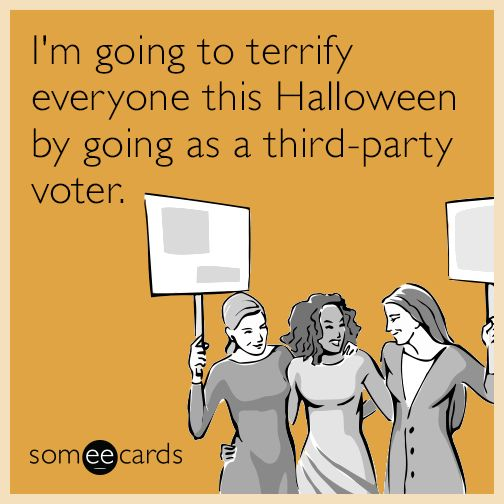 I'm going to terrify everyone this Halloween by going as a third-party voter.