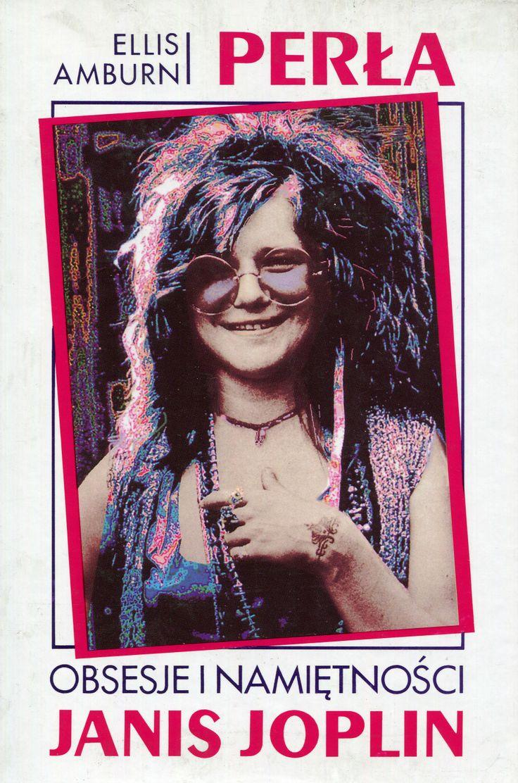 """Perła. Obsesje i namiętności Janis Joplin"" Ellis  Amburn Translated by Lidia Drapińska Cover by Krystyna Töpfer  Published by Wydawnictwo Iskry 1995"