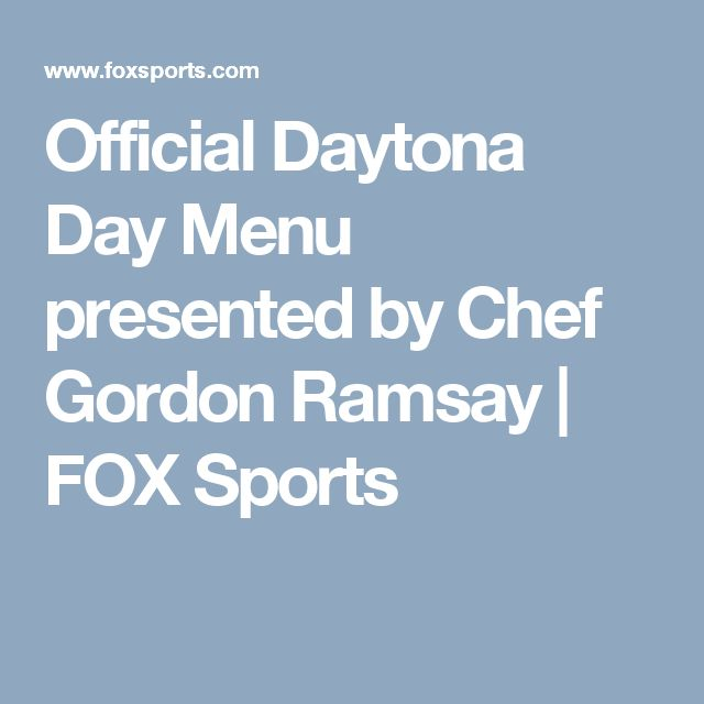 Official Daytona Day Menu presented by Chef Gordon Ramsay | FOX Sports