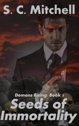 Seeds of Immortality (Demons Rising Book 3) - Kindle edition by S. C. Mitchell. Paranormal Romance Kindle eBooks @ Amazon.com.