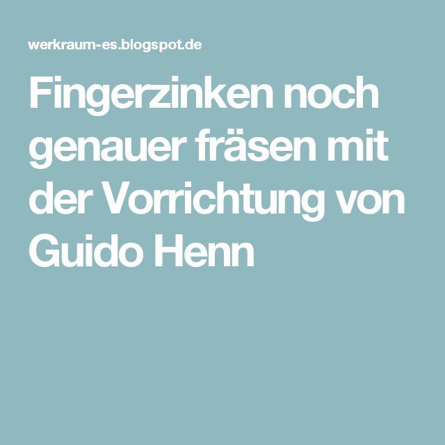 Fingerzinken noch genauer fräsen mit der Vorrichtung von Guido Henn