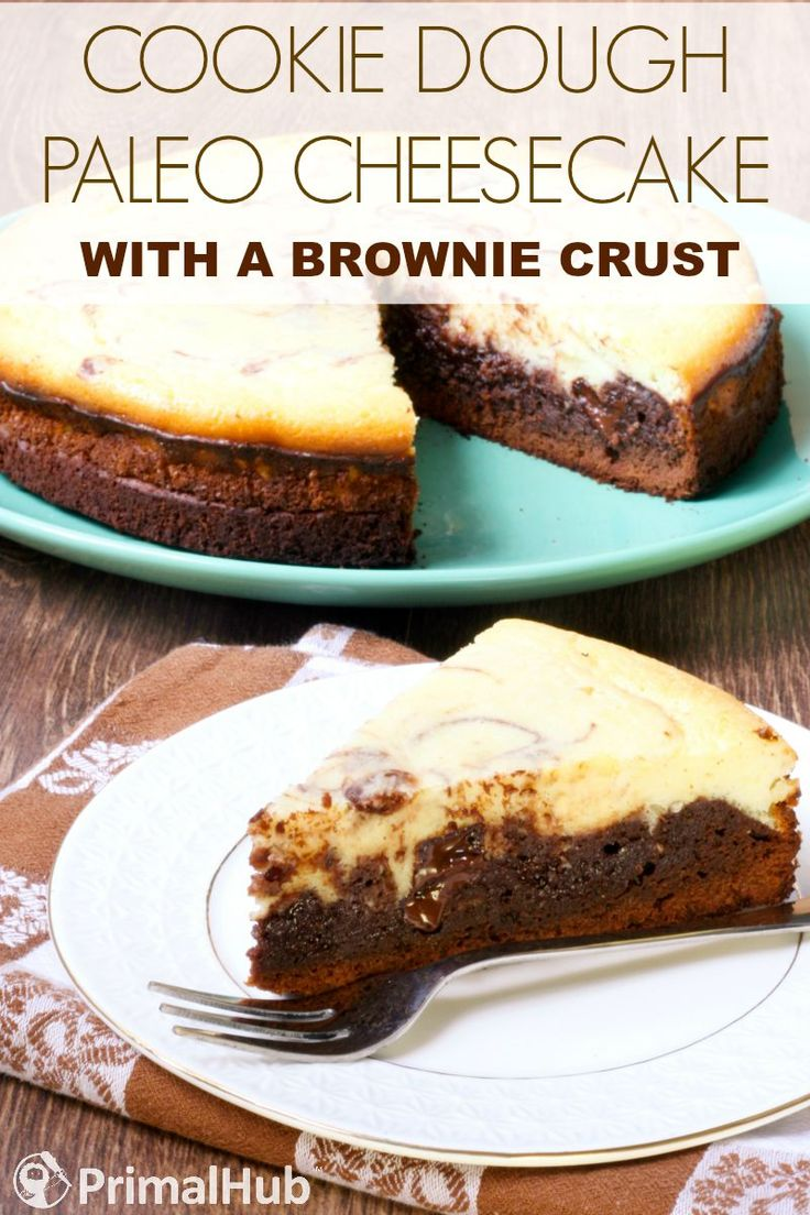 Cookie Dough Paleo Cheesecake with a Brownie Crust