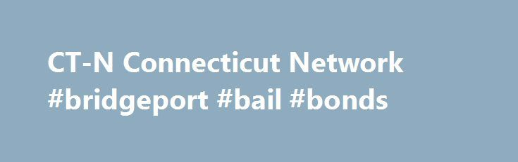 CT-N Connecticut Network #bridgeport #bail #bonds http://philippines.remmont.com/ct-n-connecticut-network-bridgeport-bail-bonds/  # Framework of Union Agreement Reached, Senate OKs Third Casino House Debates Early Voting on CT-N Capitol Report: Week in Review Thursday, May 25, 2017, 2:58:08 PM Hartford, CT This Friday at 7 p.m. Connecticut Network (CT-N) viewers will recap Governor Malloy's major update on union negotiations, the State Senate's vote on a third ca. Budget Talks Continue…