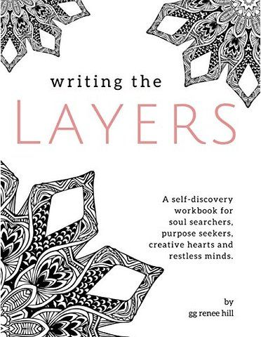 Writing the Layers: A Self-Discovery Workbook                                                                                                                                                                                 More