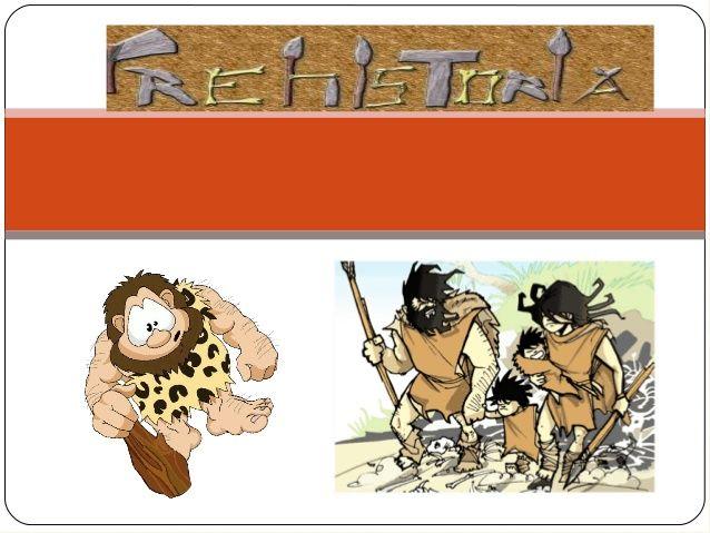 1.Historia: la línea del tiempo. 1.¿Qué es la Prehistoria? 1.El origen y la evolución del hombre 1.Etapas de la Prehistori...