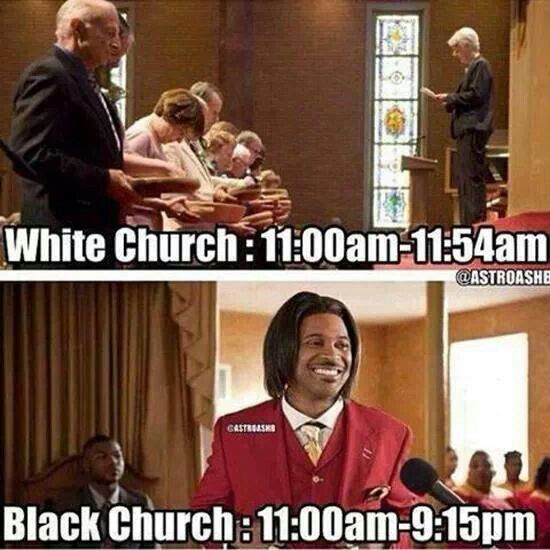 Funny pics - white church vs black church ( and spanish too lmfao)