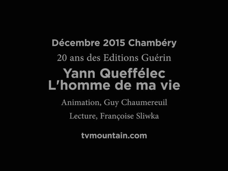 Décembre 2015, 20 ans des Editions Guérin à Chambéry... Yann Queffélec, L'homme de ma vie... Avec Sylvain Tesson et Jean-Christophe Rufin ... Animation Guy Chaumereuil... Lecture Françoise Sliwka... VIDEO: http://www.tvmountain.com/video/culture/11020-l-homme-de-ma-vie-yann-queffelec-20-ans-editions-guerin-chamonix-mont-blanc.html