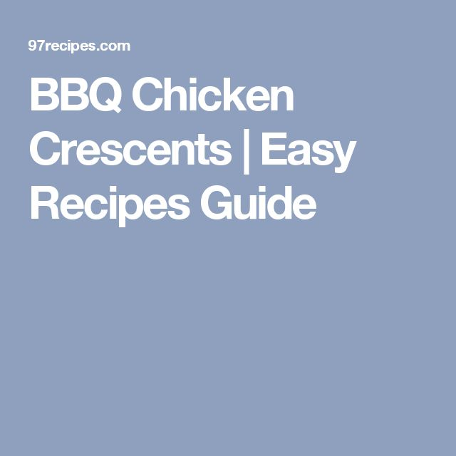 BBQ Chicken Crescents   Easy Recipes Guide