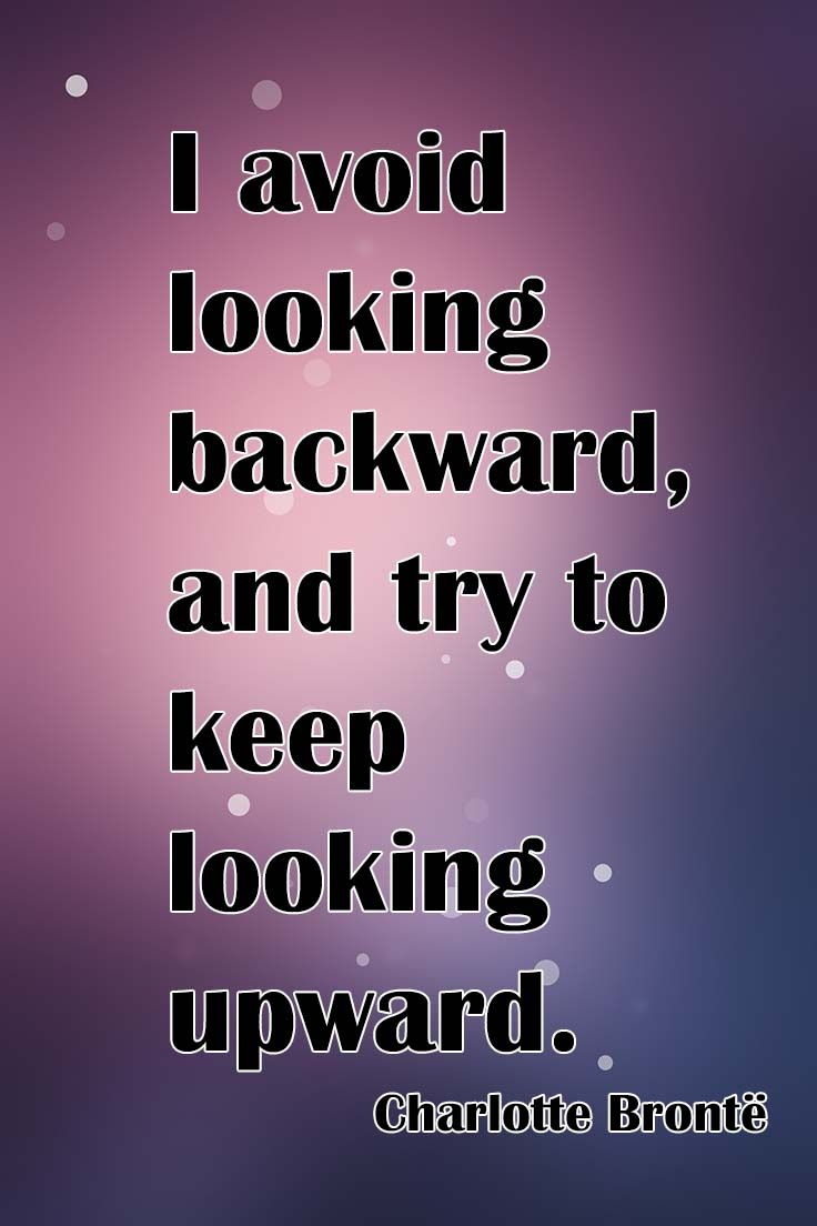 Looking Forward Quotes 118 Best Moving Forward Images On Pinterest  Thoughts Daily