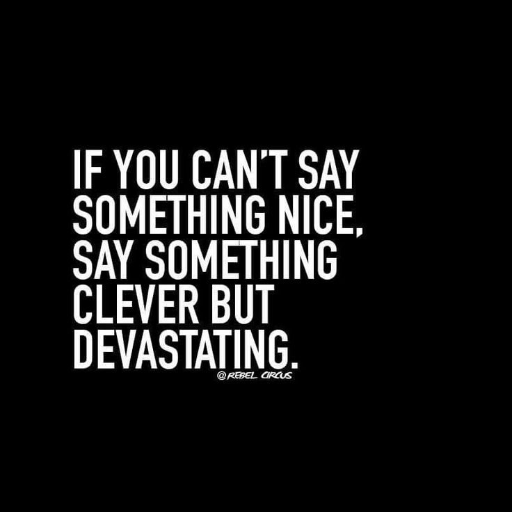 If you can't say something nice, say something clever but devastating.