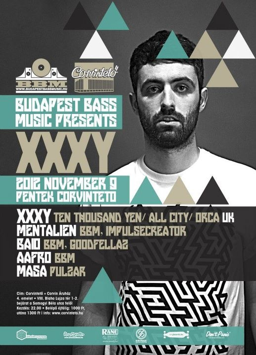 Budapest Bass Music pres. XXXY (UK) @ Corvintető 2012.nov.9.  https://www.facebook.com/events/218517964941887/