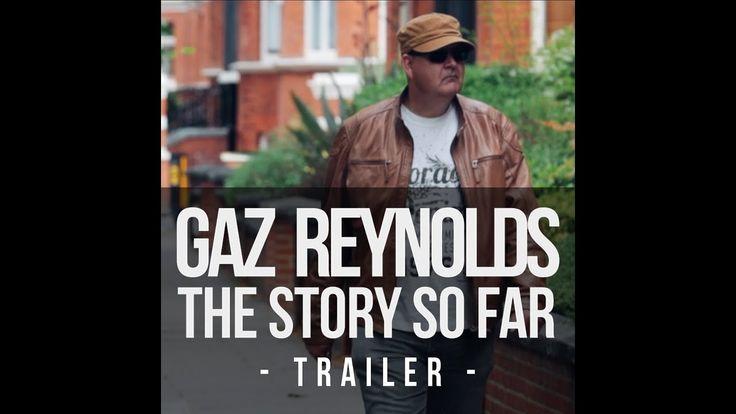 GAZ REYNOLDS - THE STORY SO FAR - TRAILER (DOCUMENTARY SHOT IN LONDON AN...