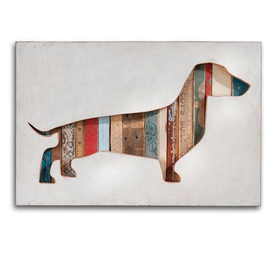 Weiner dog art. Reclaimed wood. I  begin to think of all the possibilities.