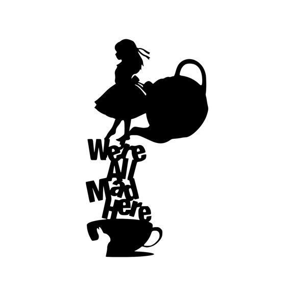 Alice in Wonderland We're All Mad Here Vinyl Decal - Great for Yeti and Tervis cups, laptops, cell phones, and more!