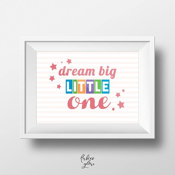 Dream Big Little One Baby girl nursery quote Baby welcome