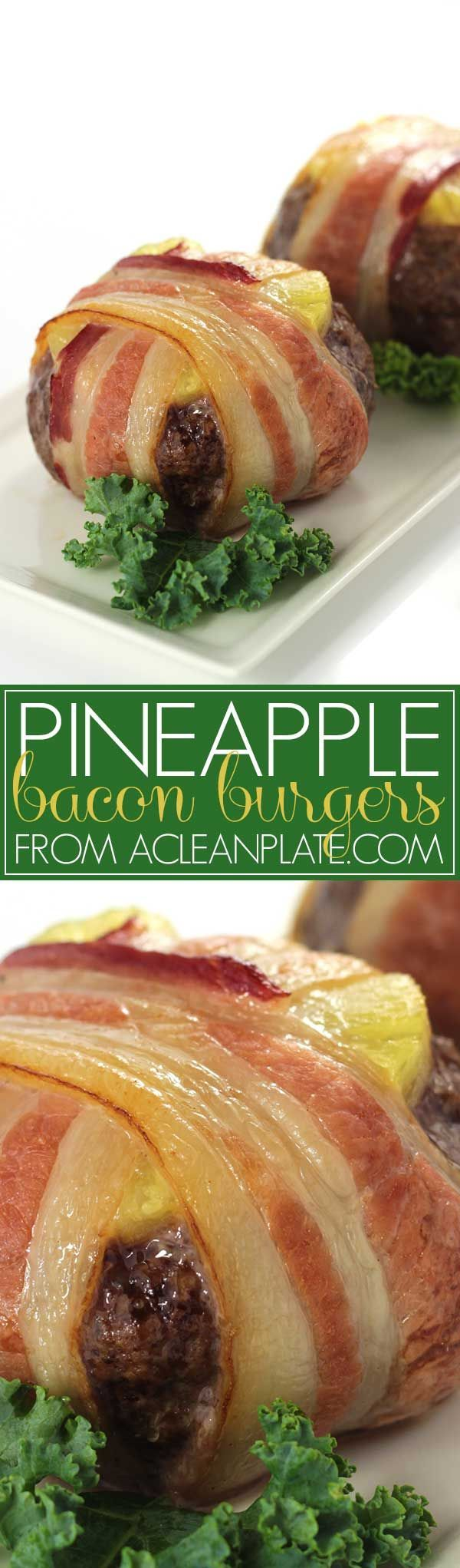 Pineapple Bacon Burgers recipe from http://acleanplate.com