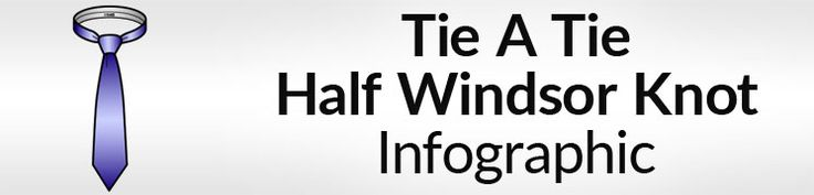 How To Tie A Half Windsor Knot Infographic