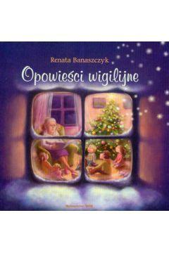 Opowieści wigilijne - Banaszczyk Renata