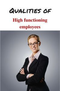 Qualities of High Functioning Employees - Thiswaymommy | functioning employees display qualities which make them desirable in the worplace. This pin talks about these qualities. Positive employees|Engaged employees|high functioning teams|positivism at work|positivism in the workplace|high functioning teams|happy employees|what makes employees happy|how to keep employees engaged|human resources|employee strengths|great employees|good employees|Happy at work