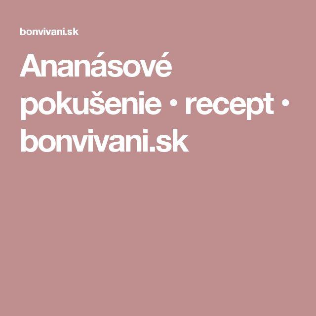 Ananásové pokušenie • recept • bonvivani.sk