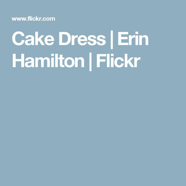 Cake Dress | Erin Hamilton | Flickr