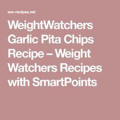 WeightWatchers Garlic Pita Chips Recipe – Weight Watchers Recipes with SmartPoints