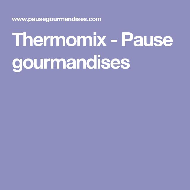 Thermomix - Pause gourmandises