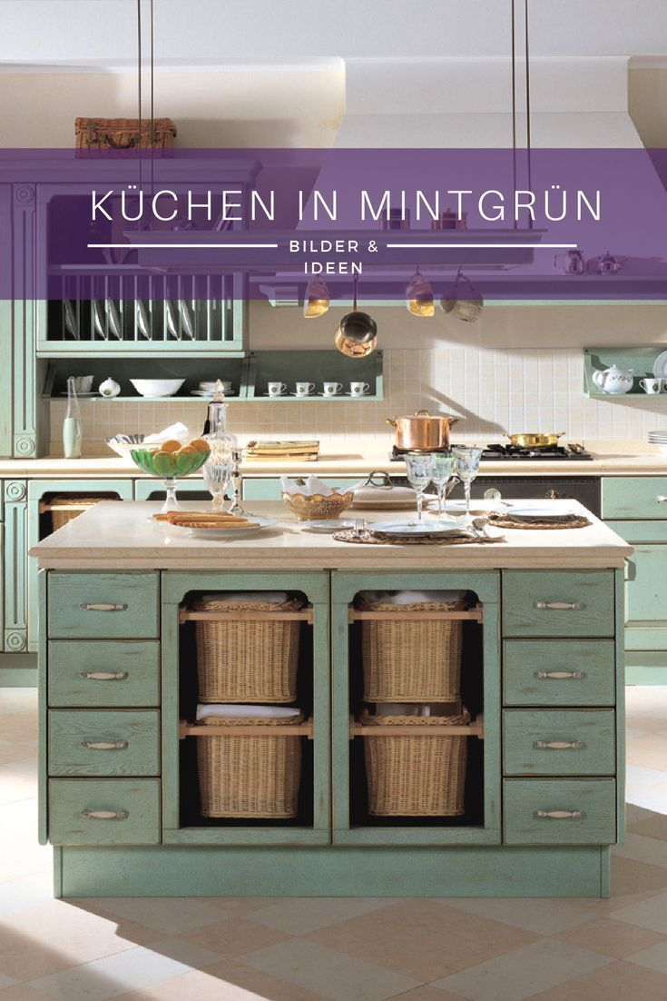 Landhausküchen Bildergalerie Mint Green In The Kitchen: The Most Beautiful Pictures And Ideas For The New Trend Color | Colorful Kitchen Decor, Shabby Chic Kitchen, Shabby Chic Homes