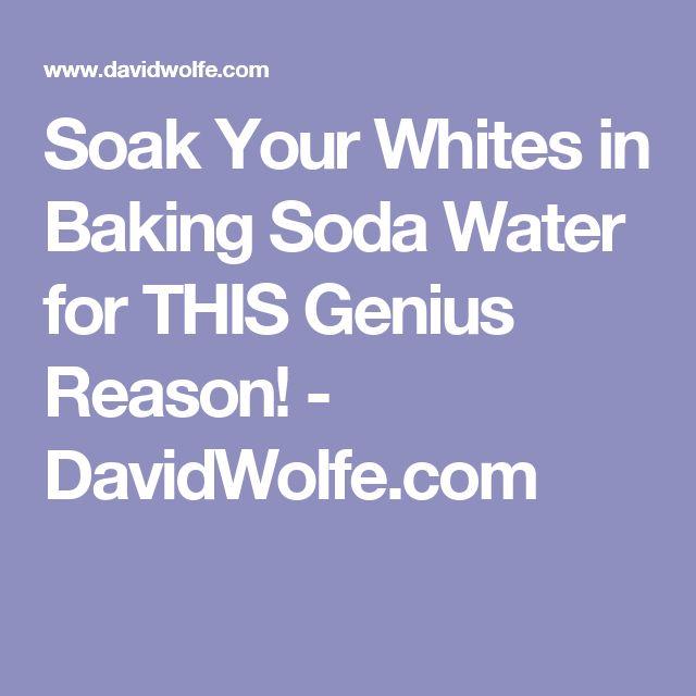 Soak Your Whites in Baking Soda Water for THIS Genius Reason! - DavidWolfe.com