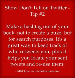 The 2nd Twitter tip from my guest post on Show Not Tell on Twitter: http://nicholasrossis.me/2014/12/20/show-dont-tell-on-twitter/