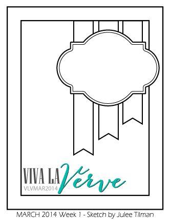 Viva la Verve Sketches http://vlvsketches.blogspot.co.uk/2014/03/vlv-march-2014-sketch-color-challenge.html http://vlvsketches.blogspot.co.uk/2014/03/vlv-march-week-1-recap-viewfinder.html