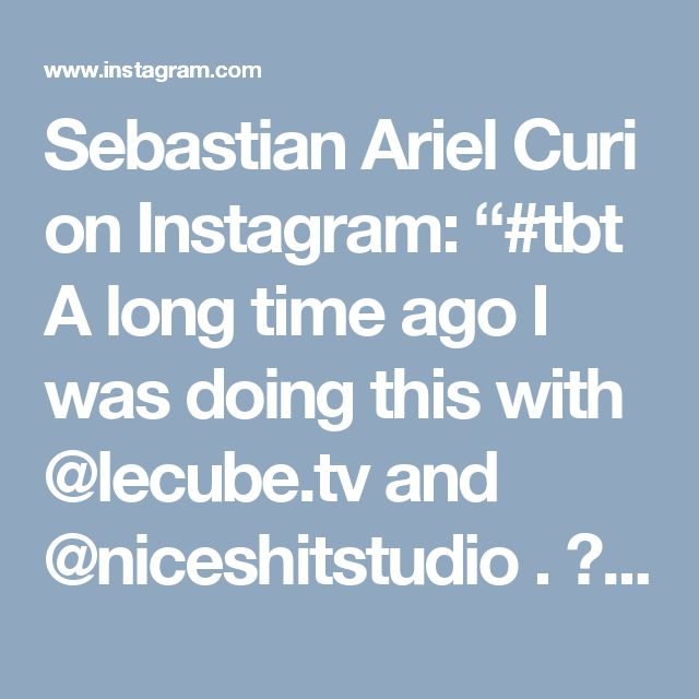 """Sebastian Ariel Curi on Instagram: """"#tbt A long time ago I was doing this with @lecube.tv and @niceshitstudio . 😍 . . . #itsnicethat #fubiz #socfeature  #behance #dribble…"""""""