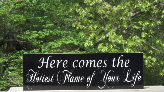 Ring Bearer Sign /  Here comes the Hottest Flame of Your Life / Fireman / Fire Fighter Wedding