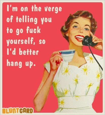 retro - humor - sassy - quote - I'd better hang up ...