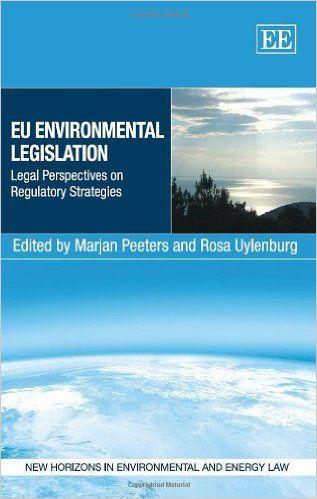 EU Environmental Legislation: Legal Perspectives on Regulatory Strategies…