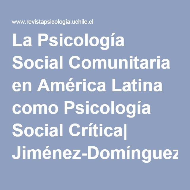 La Psicología Social Comunitaria en América Latina como Psicología Social Crítica  Jiménez-Domínguez   Revista de Psicología