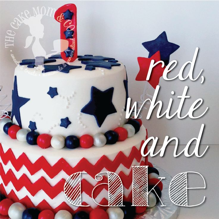 Red, White And Blue 4th Of July First Birthday Cake By The