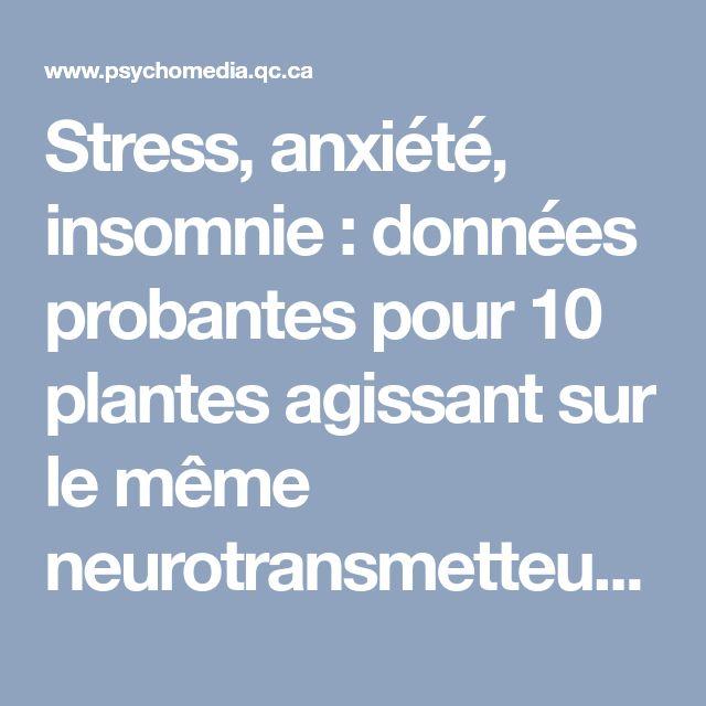 Stress, anxiété, insomnie: données probantes pour 10 plantes agissant sur le même neurotransmetteur que le Xanax | Psychomédia