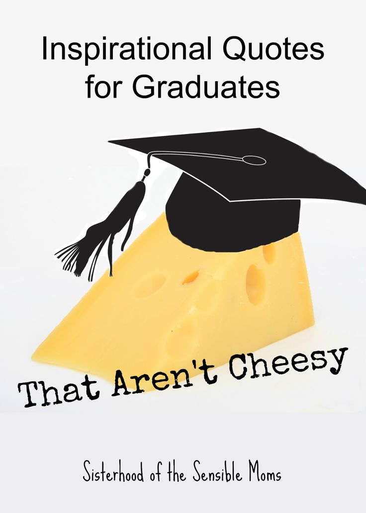 Inspirational Quotes for Graduates That Aren't Cheesy ...