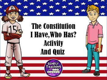 """Review the basic facts of the Constitution and the Constitutional Convention with this """"I have, Who has? activity that can be played whole class, with partners, or individually.  There is a quiz that can be given to check student understanding."""